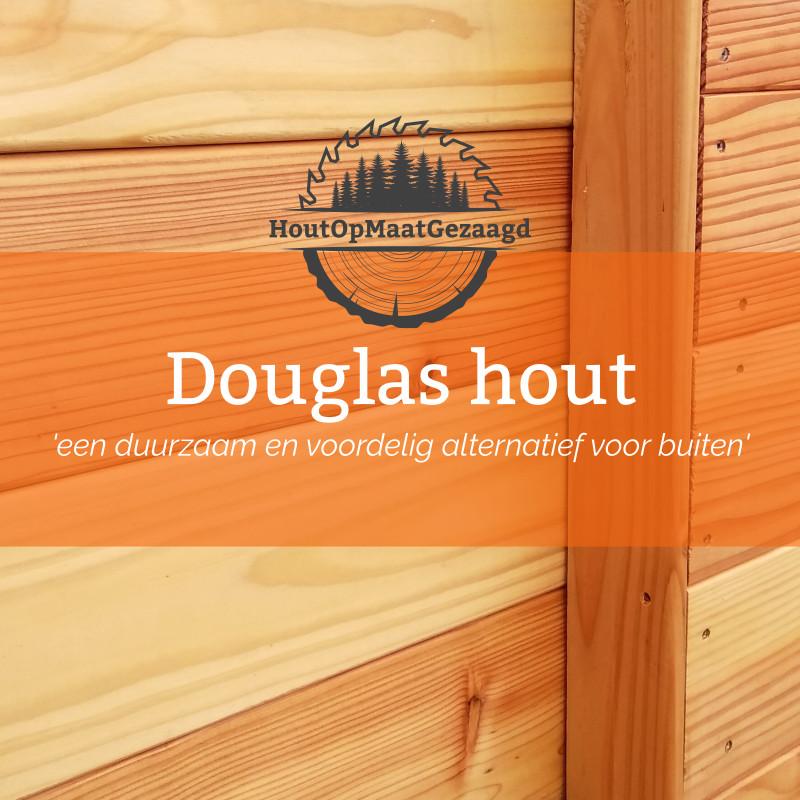 Voorkeur Daarom kiezen voor Douglas hout! - HoutOpMaatGezaagd.nl WQ66